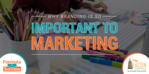 Why Is Branding So Important To Marketing